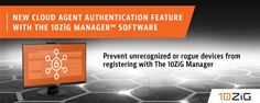 10ZiG® Technology Develops Cloud Authentication Process as a New Feature for its FREE Enterprise Centralized Management Software Tool, The 10ZiG Manager™.