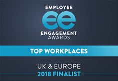 Employee Engagement Awards Top Workplaces UK & Europe 2018 Finalist