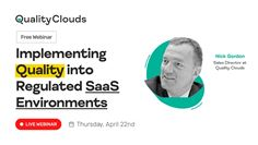 Implementing Quality into Regulated SaaS Environments