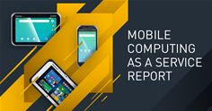 Mobile Computing as a Service Report