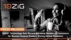10ZiG® Technology Sets Record-Breaking Number of Customers for Remote Support Feature During Global Pandemic
