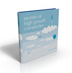 Secrets of High Growth Companies