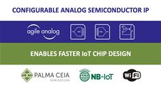 Agile Analog Configurable Analog Semiconductor IP Enables Faster IoT Chip Design